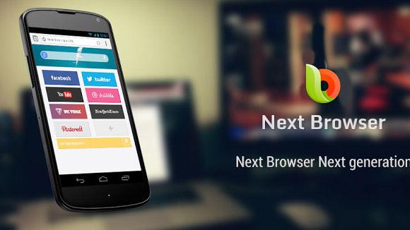 دانلود برنامه اندروید Next Browser v2.17 مرورگر پرسرعت اندروید