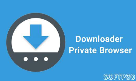 دانلود Downloader Private Browser